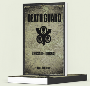 Death Guard | Crusade Journal | WH 40k