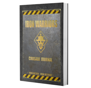 Iron Warriors | Crusade Journal | WH 40k