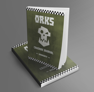 Orks | WAAAGH!! | Crusade Journal | WH 40K
