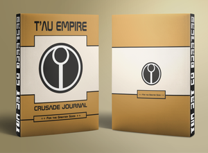 T'AU Empire | Crusade Journal | Warhammer 40K | For The Greater Good