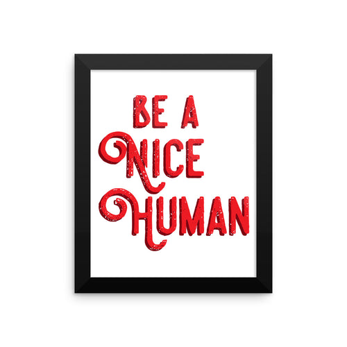 Be a Nice Human Framed Poster