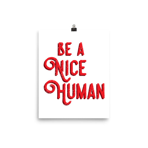 Be a Nice Human Poster