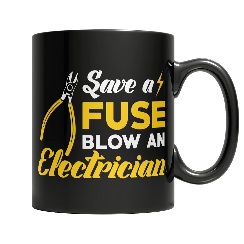Save A Fuse Blow An Electrician - AvailableGift.com