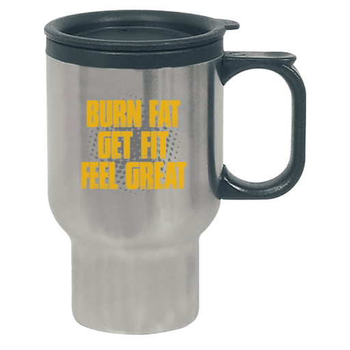 Burn Fat, Get Fit, Feel Great - Travel Mug - AvailableGift.com