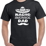 Nacho Average Dad T-Shirt - SimplyNameIt