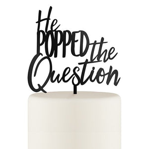Popped the Question Cake Topper - SimplyNameIt