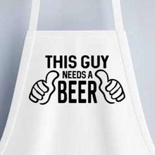 This Guy Needs a Beer Apron - SimplyNameIt