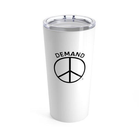 Demand ☮︎ Tumbler 20oz