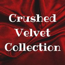 Load image into Gallery viewer, Crushed Velvet Collection