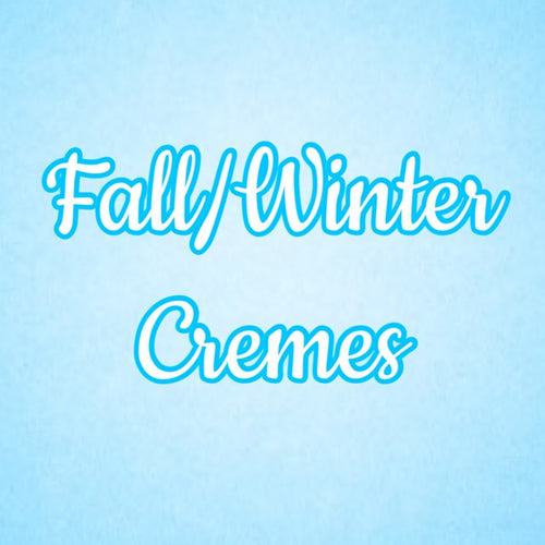 Fall/Winter Cremes