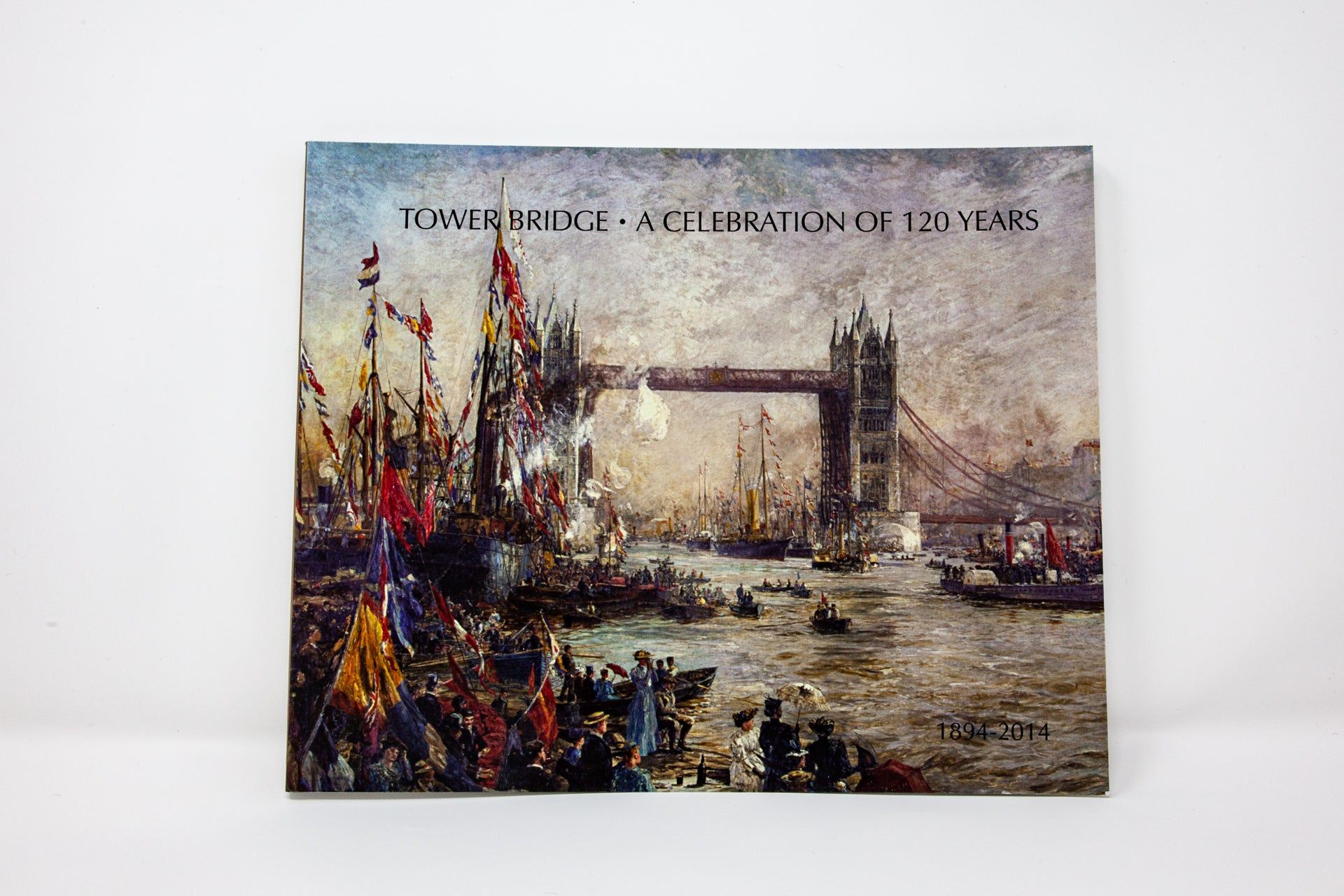 Tower Bridge: A Celebration Of 120 Years