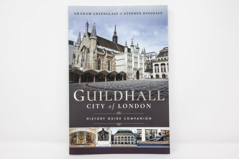 Guildhall: City of London: History Guide Companion