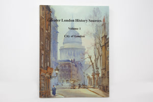 Greater London History Sources Volume 1: The City of London (Paperback)