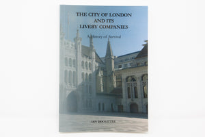 The City of London and its Livery Companies: A History of Survival
