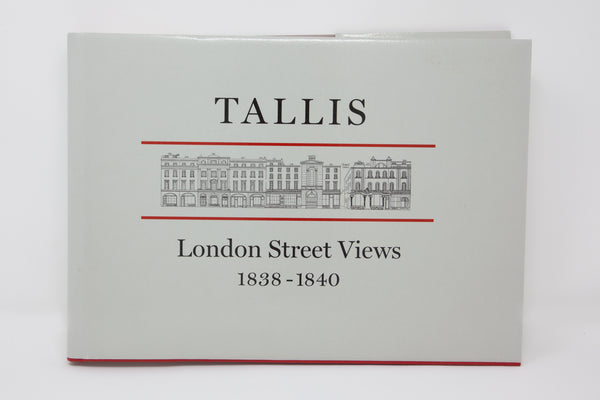 John Tallis's London Street Views 1838-1840