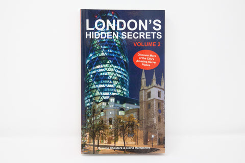 London's Hidden Secrets Volume Two: Discover More of the City's Amazing Secret Places