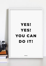 Yes! Yes! You Can Do It!