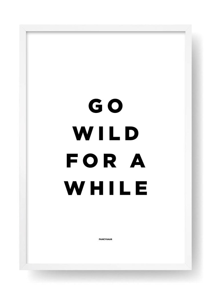 Go Wild For a While