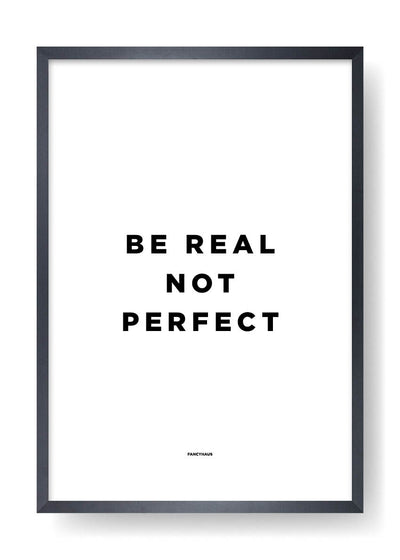 Be Real Not Perfect