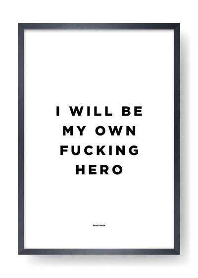 I Will Be My Own Fucking Hero