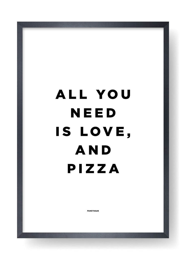All You Need Is Love And Pizza
