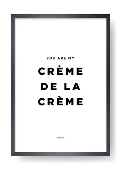 You are my crème de la creme