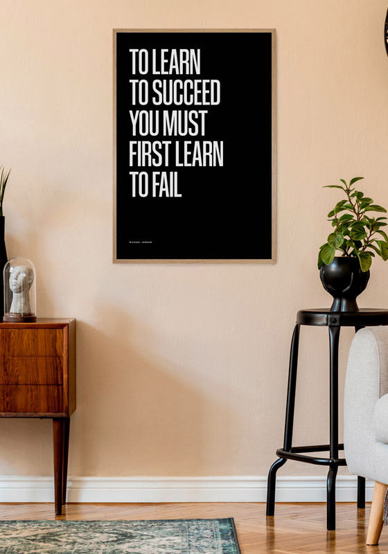 To Learn To Succeed You Must First Learn To Fail (Black)