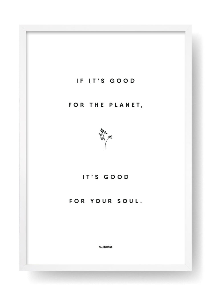 If It's Good For The Planet, It's Good For Your Soul (White)