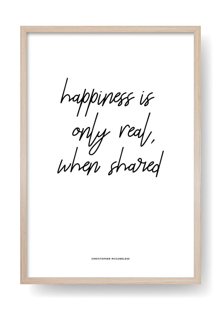 Hapiness Is Only Real When Shared (White)
