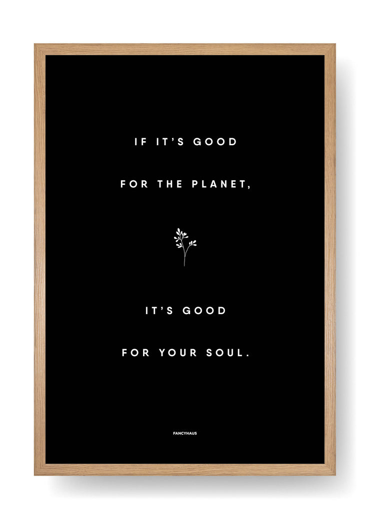If It's Good For The Planet, It's Good For Your Soul (Black)