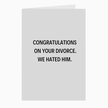 Load image into Gallery viewer, We Hated Him Card - Dearly Divorced