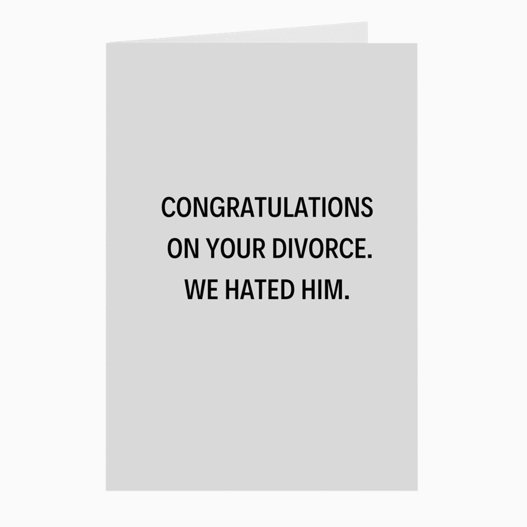 We Hated Him Card - Dearly Divorced