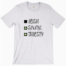 Load image into Gallery viewer, Irish, Single, Thirsty Shirt - Dearly Divorced
