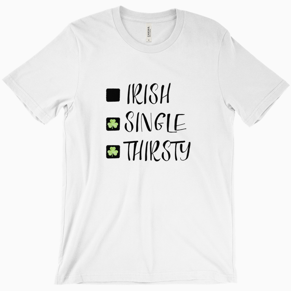 Irish, Single, Thirsty Shirt - Dearly Divorced