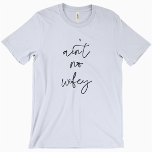 Ain't No Wifey Shirt - Dearly Divorced