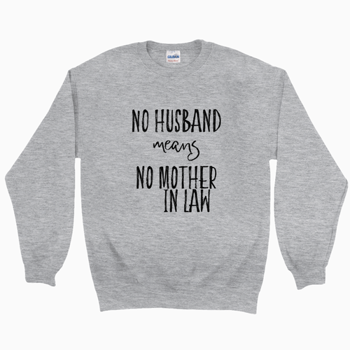 No M-I-L Sweatshirt - Dearly Divorced