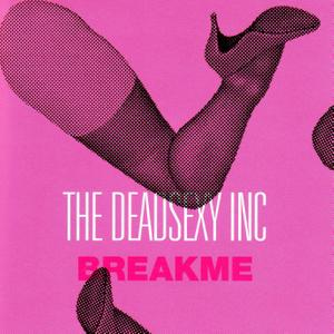 "The Deadsexy Inc ""Break Me"" CD, EP"