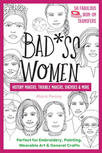 Bad*ss Women - Iron On Embroidery Pattern