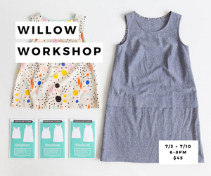 Willow Tank / Dress Workshop: 7/3 + 7/10