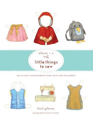 Oliver + S Little Things to Sew -