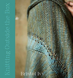 Knitting Outside the Box by Bristol Ivy