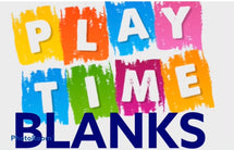 Playtime Blanks