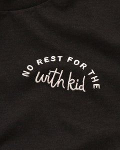 No Rest For The With Kid Tee