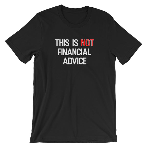 This Is Not Financial Advice - Short-Sleeve Unisex T-Shirt