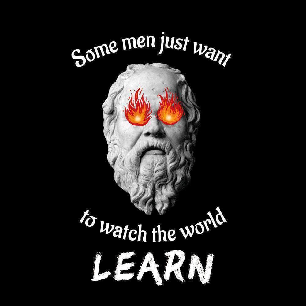 Socrates - Some men just want to watch the world learn