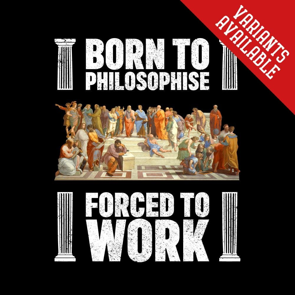 Born to philosophize, forced to work