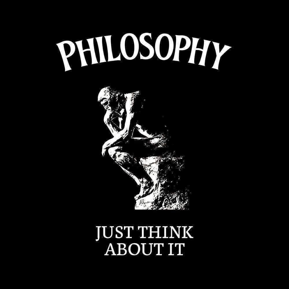 Philosophy - Just think about it