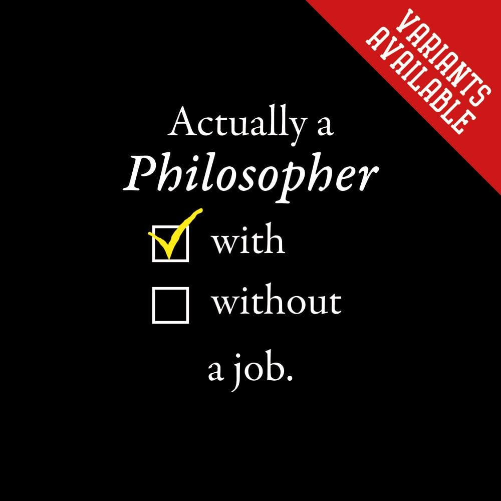Actually A Philosopher With/Without A Job