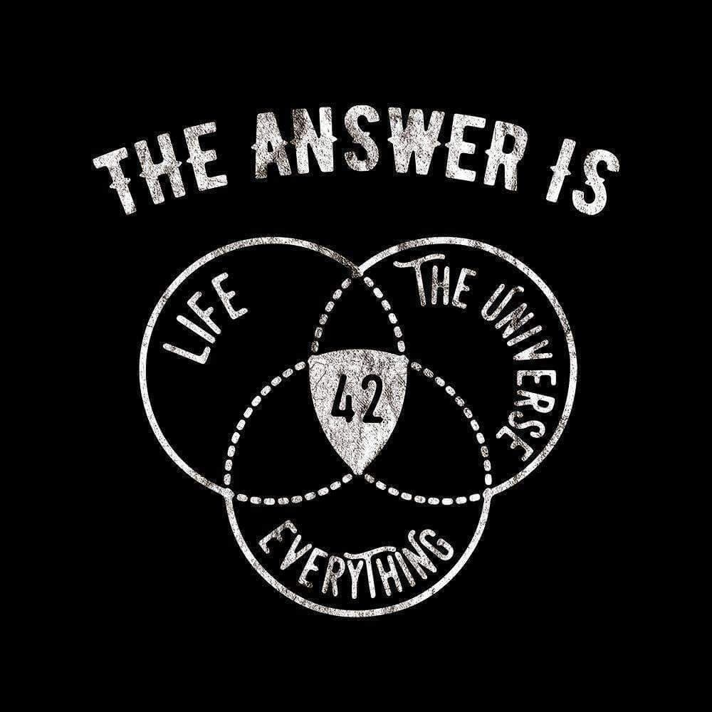 The answer is Always 42