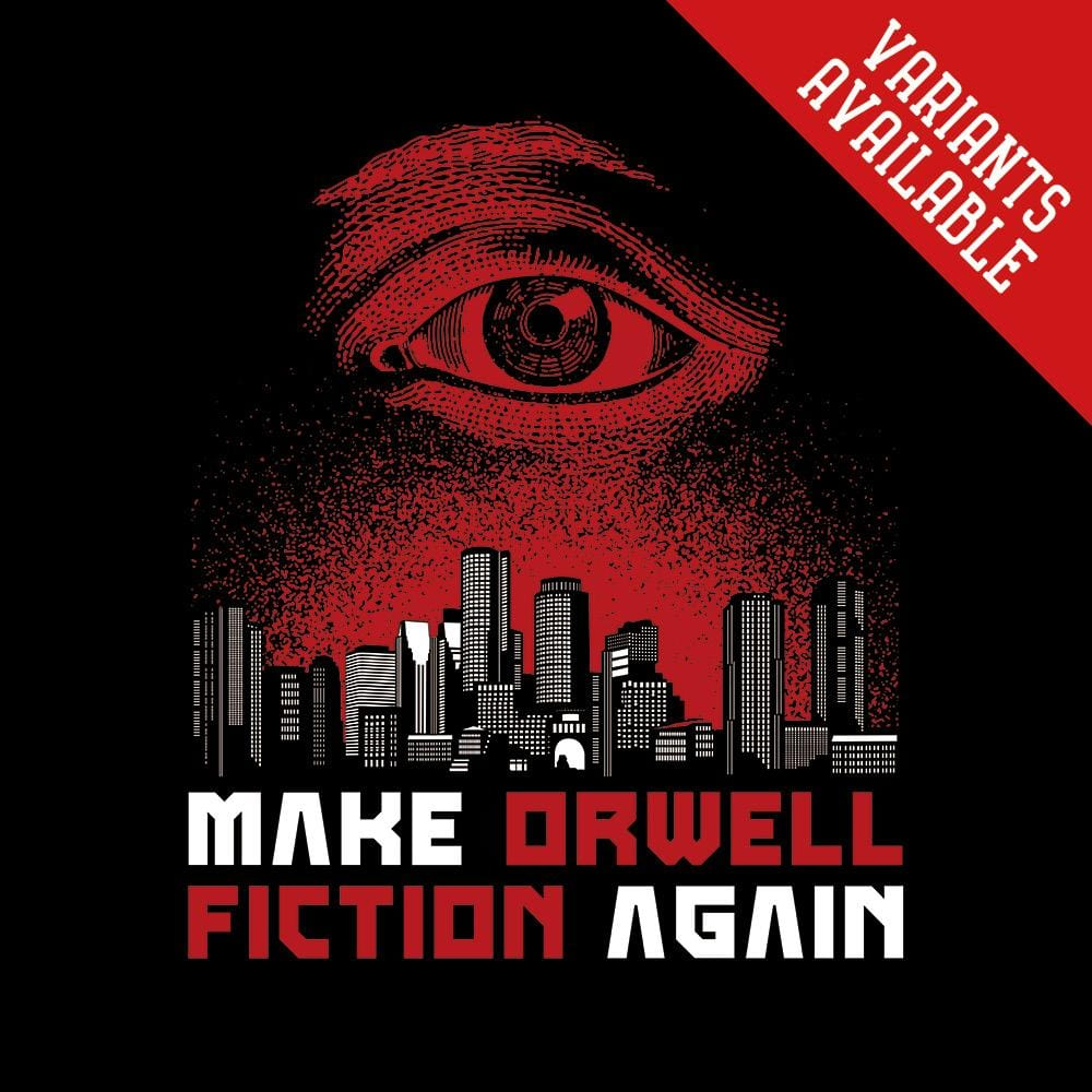 Make Orwell/Huxley Fiction Again - Dystopian Version
